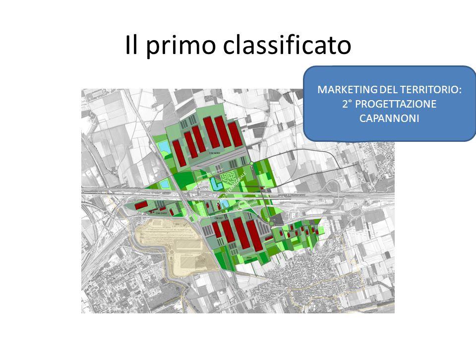 Il primo classificato MARKETING DEL TERRITORIO: 2° PROGETTAZIONE CAPANNONI