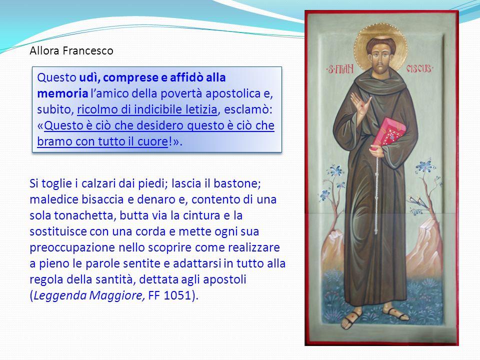 Bonaventura sottolinea che È questo il luogo, nel quale san Francesco, guidato dalla divina rivelazione, diede inizio allOrdine dei frati minori.