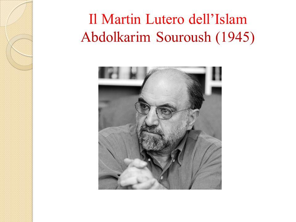 Il Martin Lutero dellIslam Abdolkarim Souroush (1945)