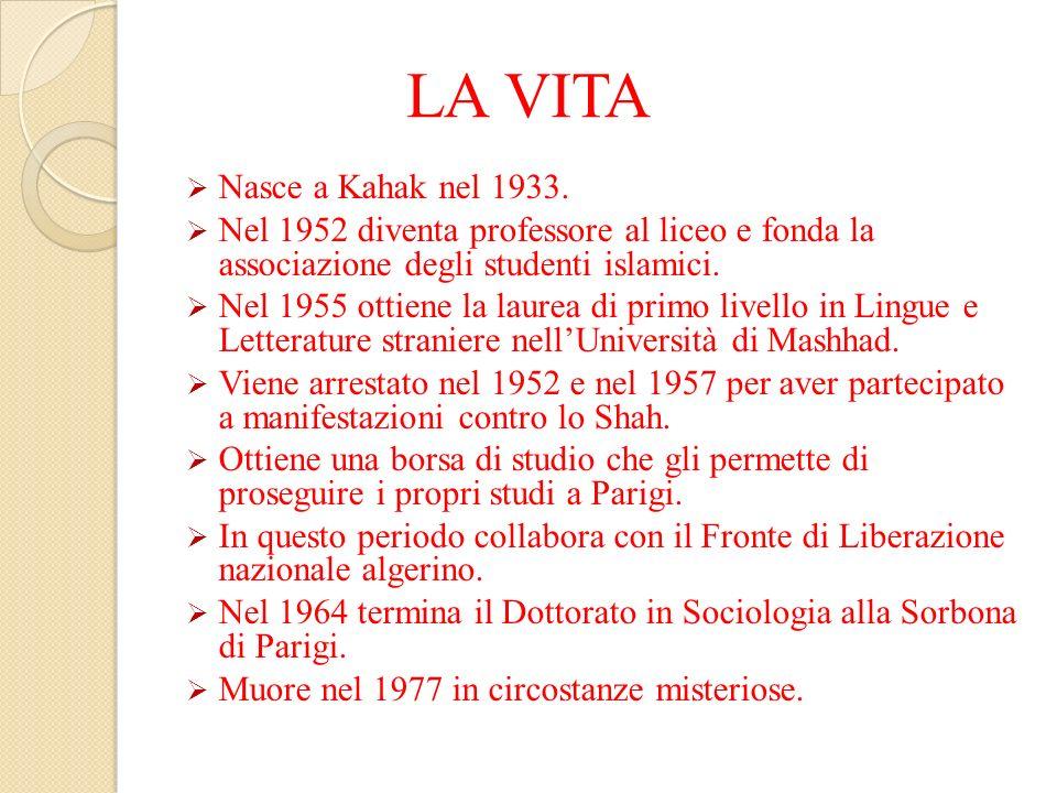 LA VITA Nasce a Kahak nel 1933. Nel 1952 diventa professore al liceo e fonda la associazione degli studenti islamici. Nel 1955 ottiene la laurea di pr