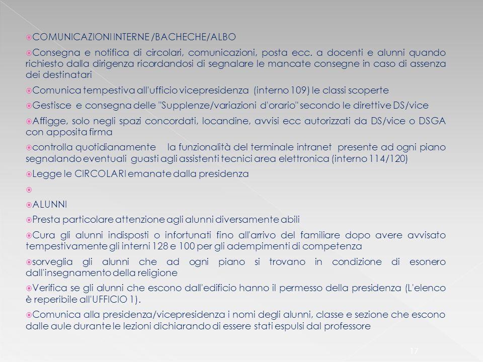 COMUNICAZIONI INTERNE /BACHECHE/ALBO Consegna e notifica di circolari, comunicazioni, posta ecc. a docenti e alunni quando richiesto dalla dirigenza r