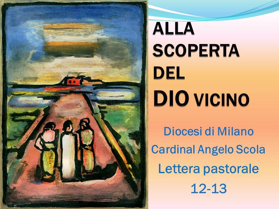 Diocesi di Milano Cardinal Angelo Scola Lettera pastorale 12-13