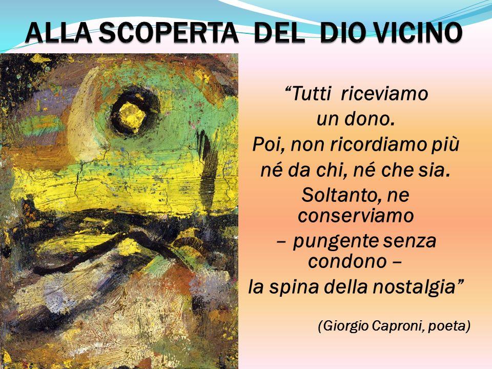 Il testo di Caproni parla di dono e di nostalgia.