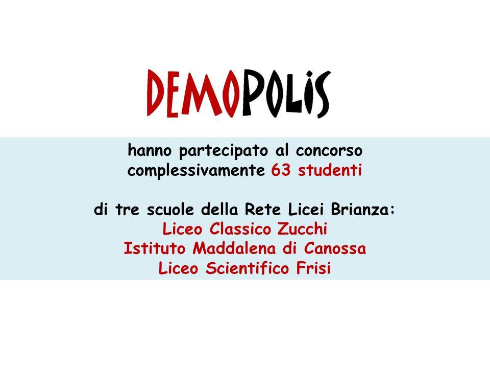 hanno partecipato al concorso complessivamente 63 studenti di tre scuole della Rete Licei Brianza: Liceo Classico Zucchi Istituto Maddalena di Canossa Liceo Scientifico Frisi