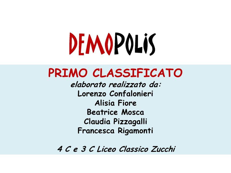 PRIMO CLASSIFICATO elaborato realizzato da: Lorenzo Confalonieri Alisia Fiore Beatrice Mosca Claudia Pizzagalli Francesca Rigamonti 4 C e 3 C Liceo Classico Zucchi