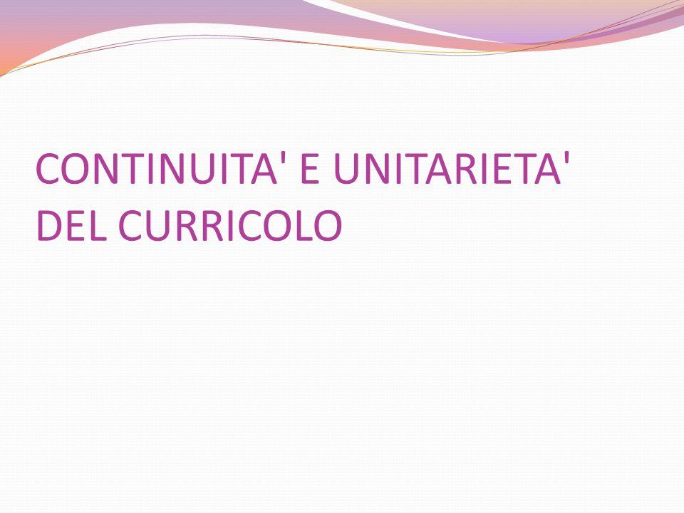 CONTINUITA' E UNITARIETA' DEL CURRICOLO