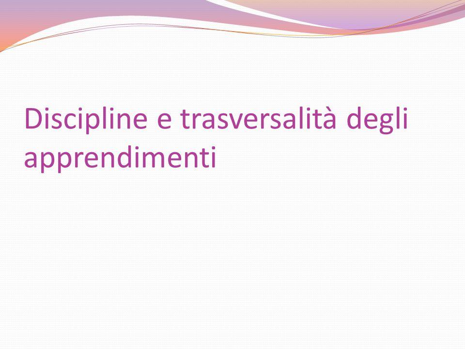 Discipline e trasversalità degli apprendimenti
