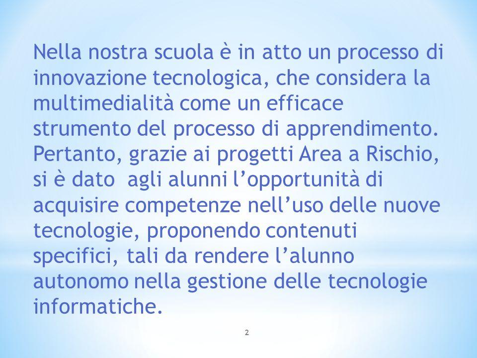 2 Nella nostra scuola è in atto un processo di innovazione tecnologica, che considera la multimedialità come un efficace strumento del processo di apprendimento.
