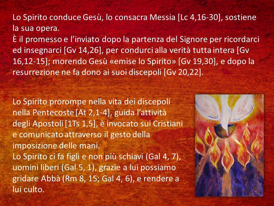 Lo Spirito conduce Gesù, lo consacra Messia [Lc 4,16-30], sostiene la sua opera.