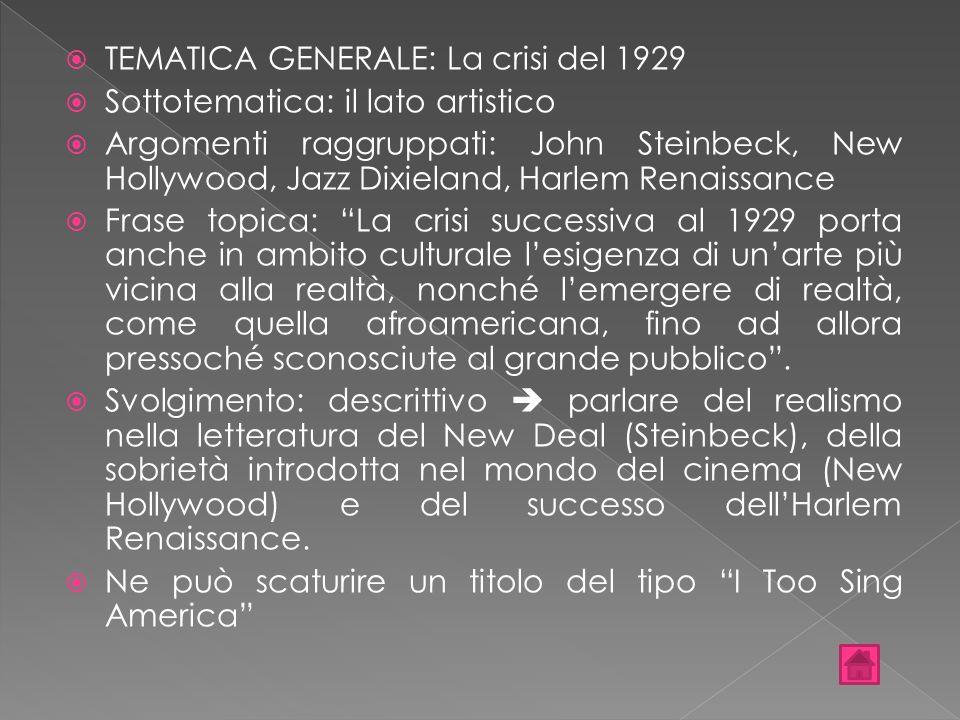TEMATICA GENERALE: La crisi del 1929 Sottotematica: il lato artistico Argomenti raggruppati: John Steinbeck, New Hollywood, Jazz Dixieland, Harlem Ren