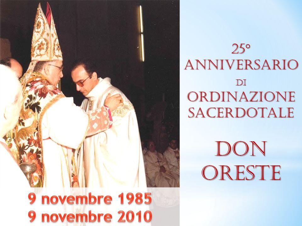 25°Anniversario Di ordinazione Sacerdotale Don oreste