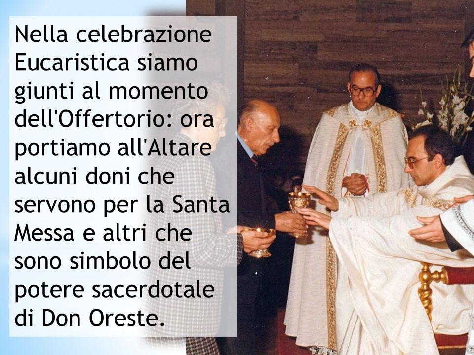 Nella celebrazione Eucaristica siamo giunti al momento dell'Offertorio: ora portiamo all'Altare alcuni doni che servono per la Santa Messa e altri che
