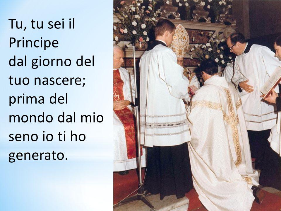 E il Signore l ha giurato, non se ne pentirà: sei sacerdote per sempre come lo era Melchisedek.