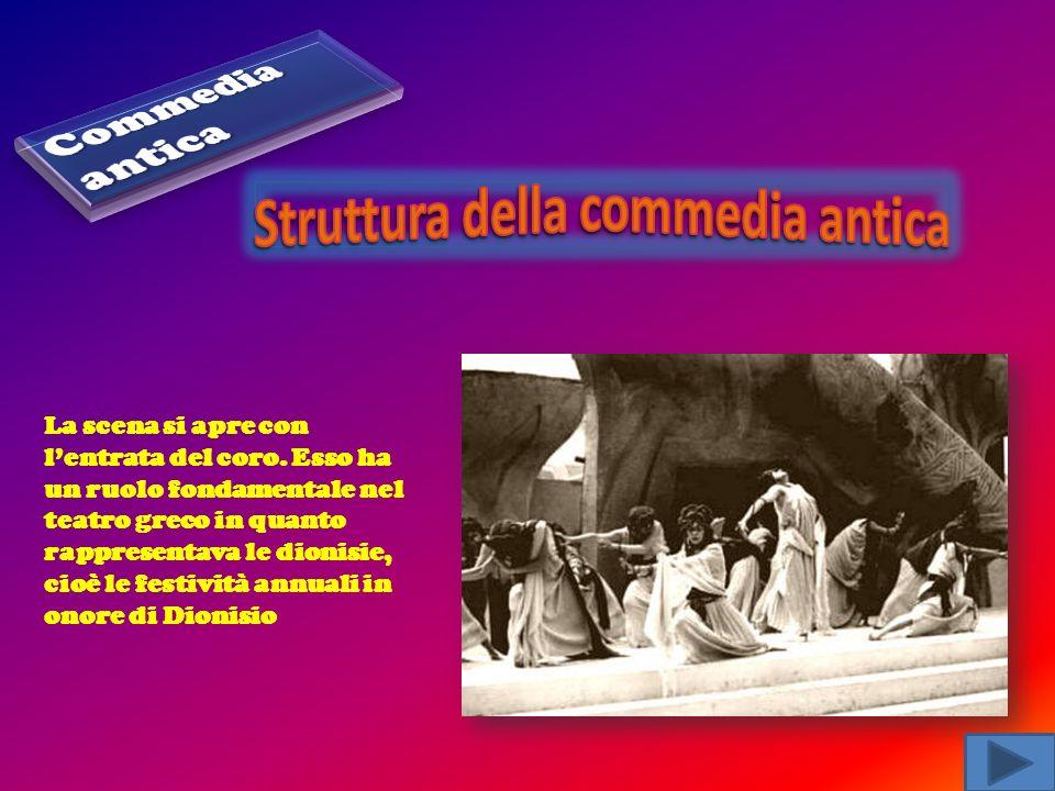 La scena si apre con lentrata del coro. Esso ha un ruolo fondamentale nel teatro greco in quanto rappresentava le dionisie, cioè le festività annuali