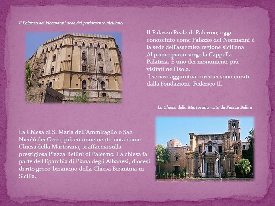 Il Palazzo dei Normanni sede del parlamento siciliano Il Palazzo Reale di Palermo, oggi conosciuto come Palazzo dei Normanni è la sede dellassemlea re