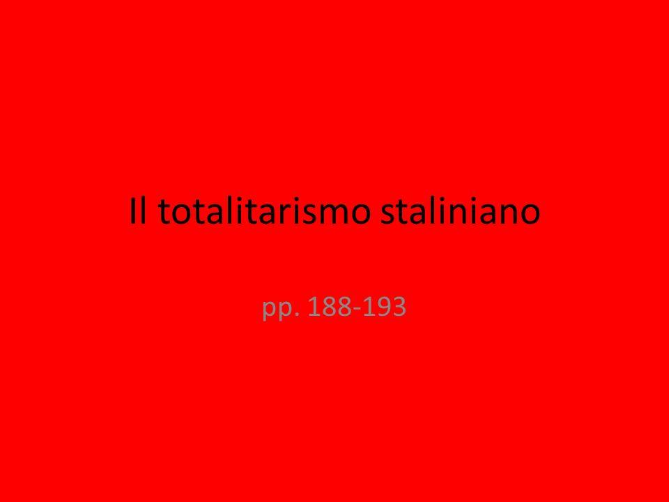 Il totalitarismo staliniano pp. 188-193