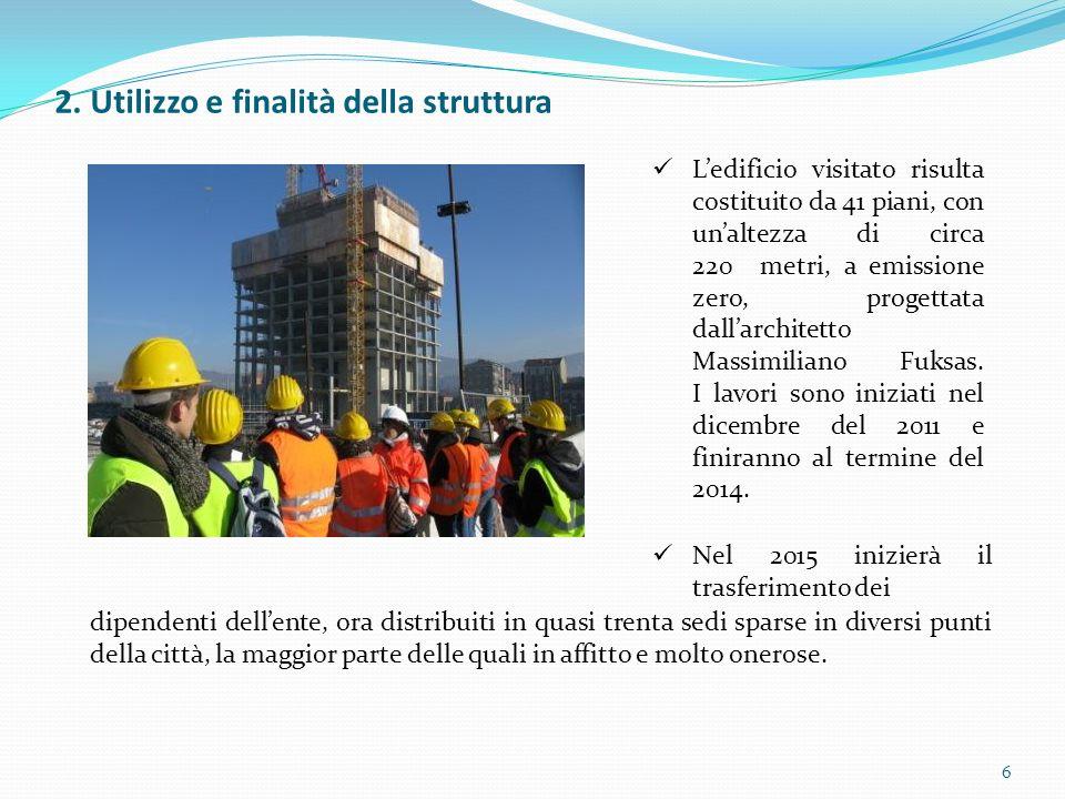 2. Utilizzo e finalità della struttura 6 Nel 2015 inizierà il trasferimento dei Ledificio visitato risulta costituito da 41 piani, con unaltezza di ci