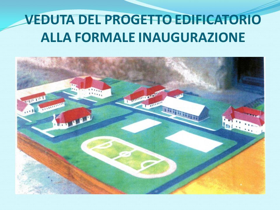 VEDUTA DEL PROGETTO EDIFICATORIO ALLA FORMALE INAUGURAZIONE