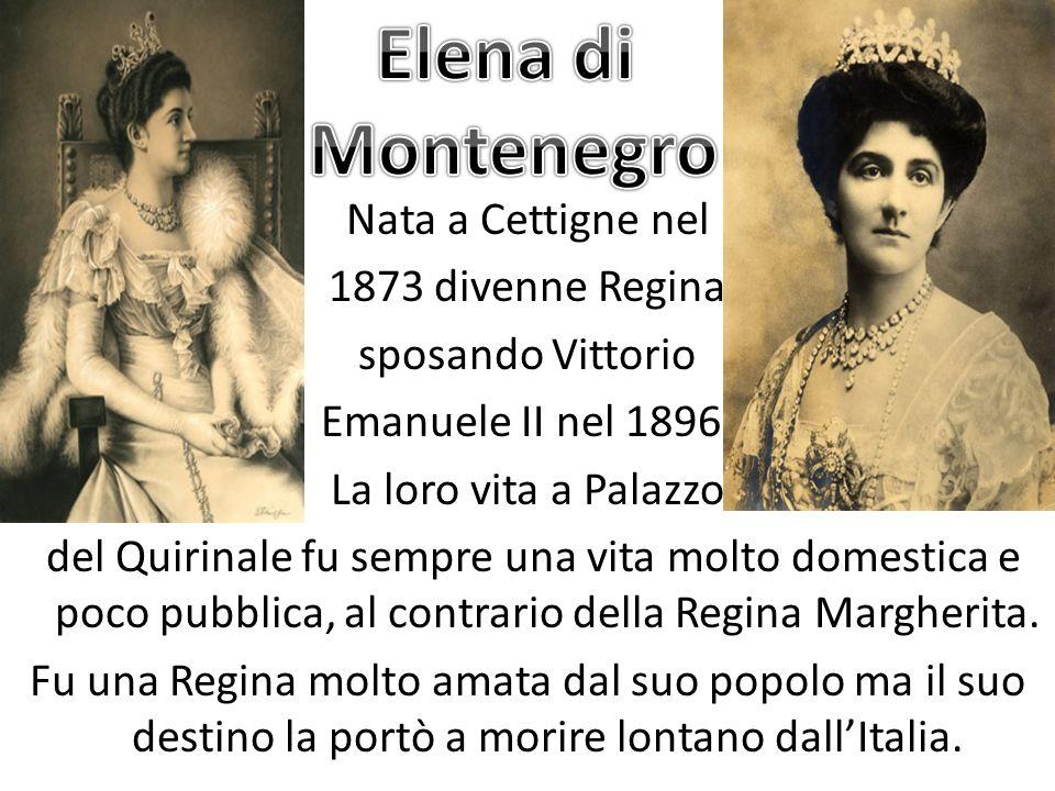 Nata a Cettigne nel 1873 divenne Regina sposando Vittorio Emanuele II nel 1896. La loro vita a Palazzo del Quirinale fu sempre una vita molto domestic