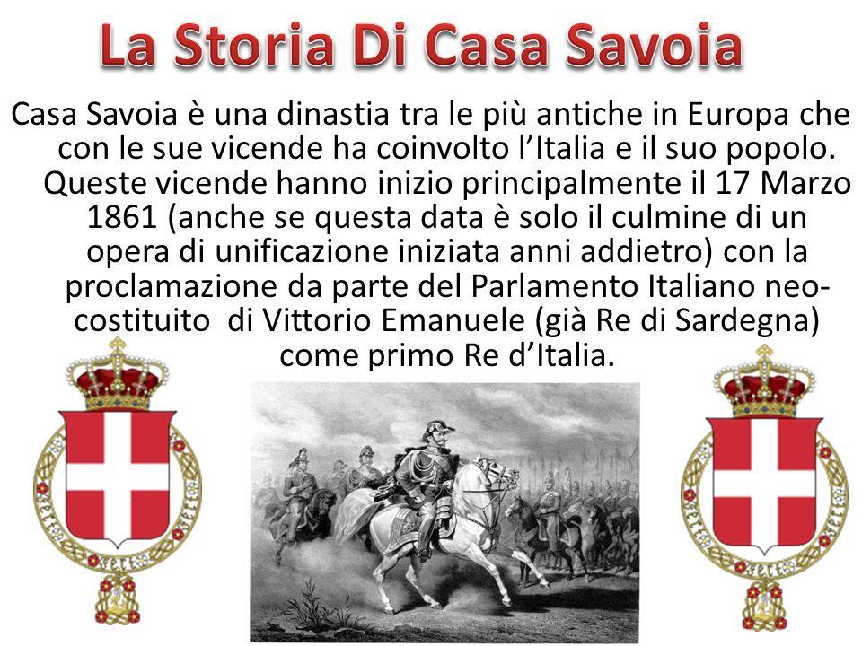 Casa Savoia è una dinastia tra le più antiche in Europa che con le sue vicende ha coinvolto lItalia e il suo popolo. Queste vicende hanno inizio princ