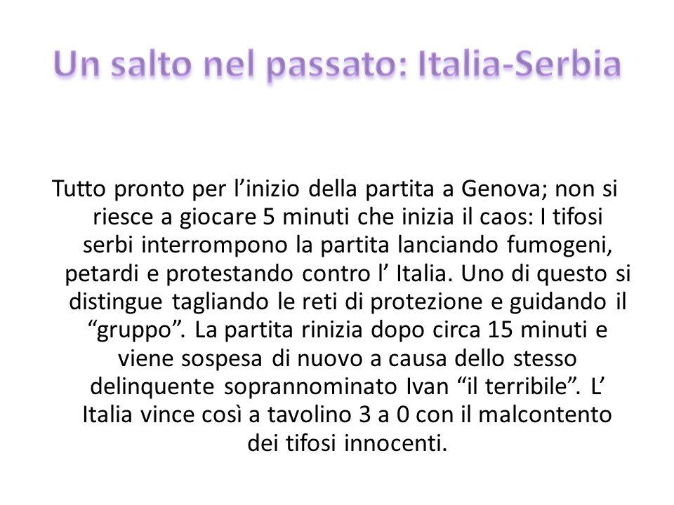 Tutto pronto per linizio della partita a Genova; non si riesce a giocare 5 minuti che inizia il caos: I tifosi serbi interrompono la partita lanciando fumogeni, petardi e protestando contro l Italia.