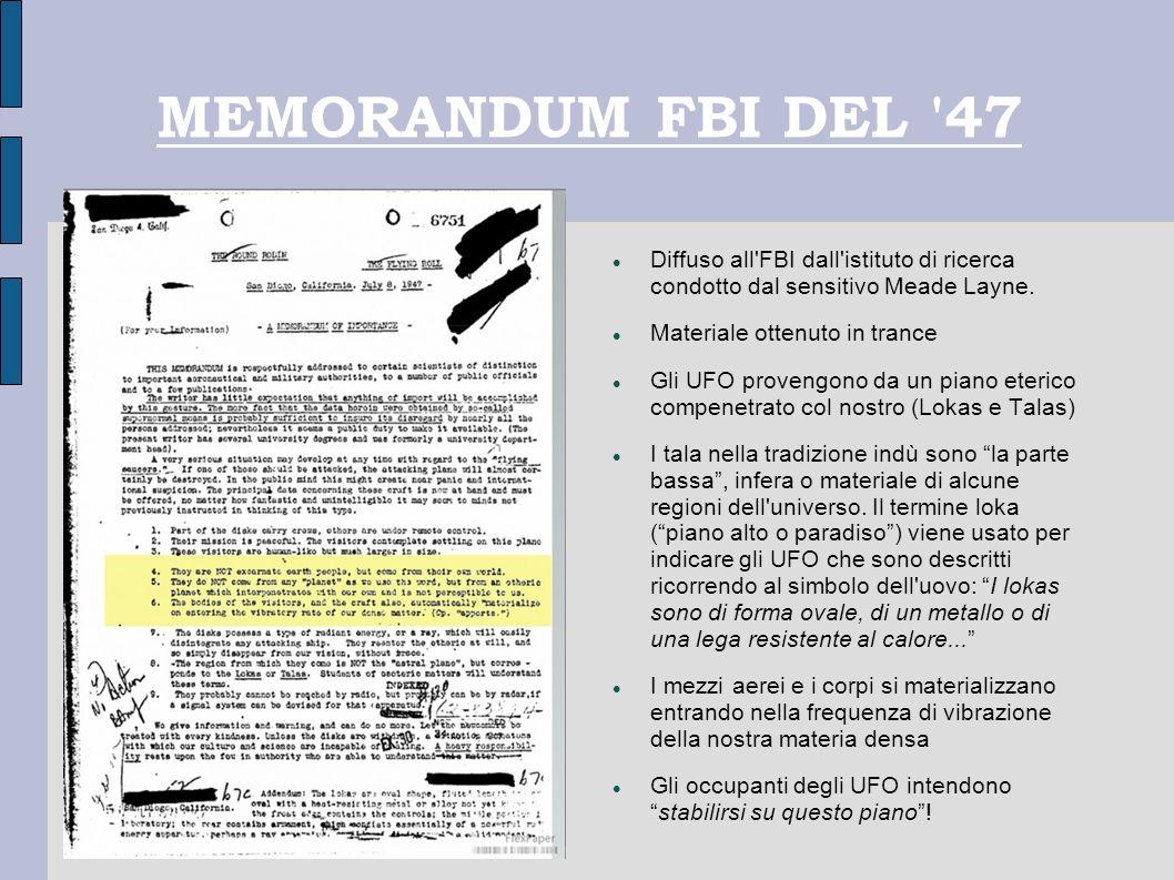 MEMORANDUM FBI DEL '47 Diffuso all'FBI dall'istituto di ricerca condotto dal sensitivo Meade Layne. Materiale ottenuto in trance Gli UFO provengono da