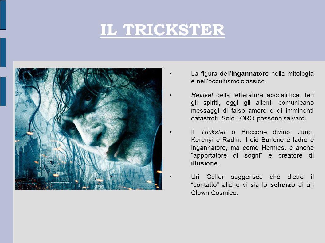 IL TRICKSTER La figura dell'Ingannatore nella mitologia e nell'occultismo classico. Revival della letteratura apocalittica. Ieri gli spiriti, oggi gli