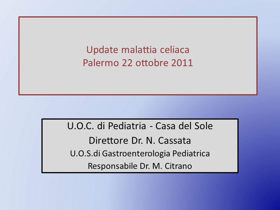 Update malattia celiaca Palermo 22 ottobre 2011 U.O.C.