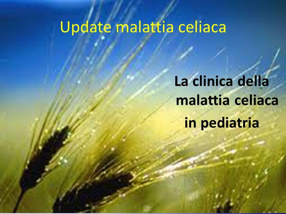 La clinica della malattia celiaca in pediatria Update malattia celiaca