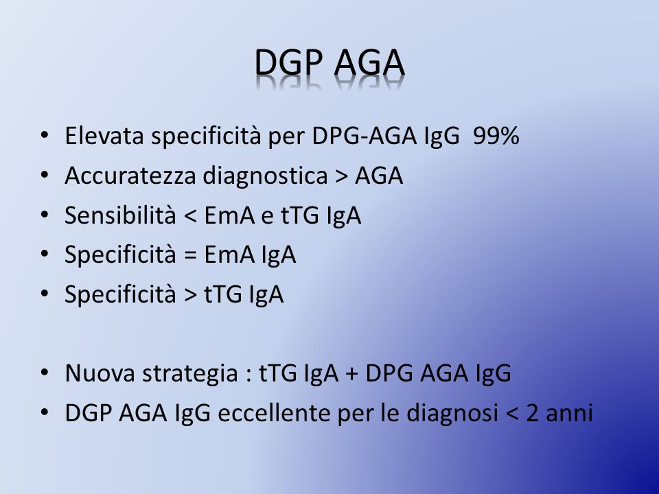 Elevata specificità per DPG-AGA IgG 99% Accuratezza diagnostica > AGA Sensibilità < EmA e tTG IgA Specificità = EmA IgA Specificità > tTG IgA Nuova st