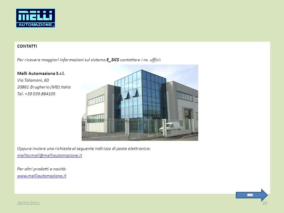 CONTATTI Per ricevere maggiori informazioni sul sistema E_SICS contattare i ns. uffici: Melli Automazione S.r.l. Via Talamoni, 60 20861 Brugherio (MB)