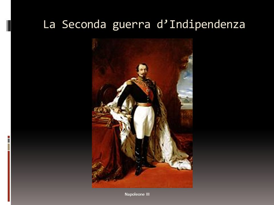 La Seconda guerra dIndipendenza Napoleone III