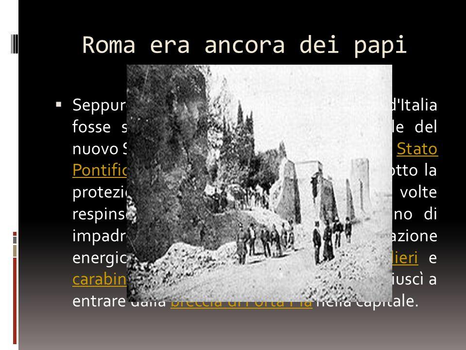 Roma era ancora dei papi Seppure alla proclamazione del Regno d'Italia fosse stata indicata Roma come capitale del nuovo Stato, la città rimaneva la s