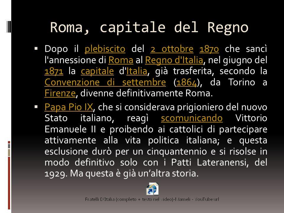 Roma, capitale del Regno Dopo il plebiscito del 2 ottobre 1870 che sancì l'annessione di Roma al Regno d'Italia, nel giugno del 1871 la capitale d'Ita