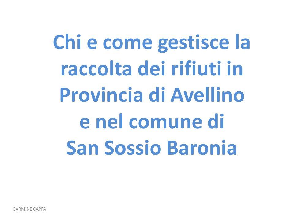 Chi e come gestisce la raccolta dei rifiuti in Provincia di Avellino e nel comune di San Sossio Baronia CARMINE CAPPA