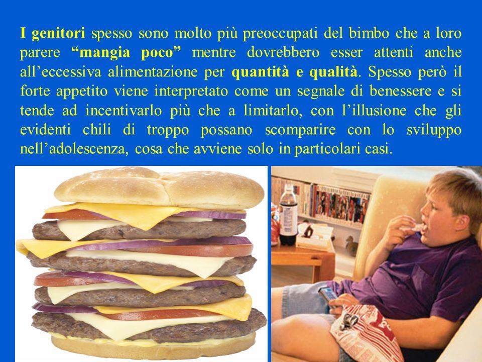 I genitori spesso sono molto più preoccupati del bimbo che a loro parere mangia poco mentre dovrebbero esser attenti anche alleccessiva alimentazione