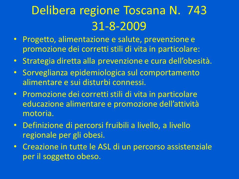 Delibera regione Toscana N. 743 31-8-2009 Progetto, alimentazione e salute, prevenzione e promozione dei corretti stili di vita in particolare: Strate