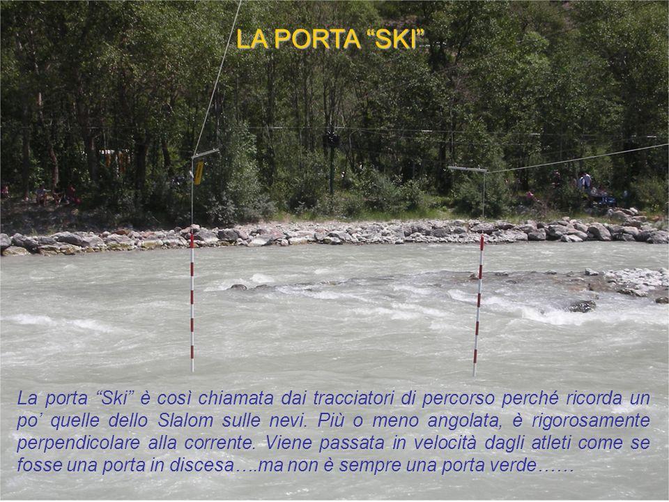 LA PORTA SKI La porta Ski è così chiamata dai tracciatori di percorso perché ricorda un po quelle dello Slalom sulle nevi. Più o meno angolata, è rigo