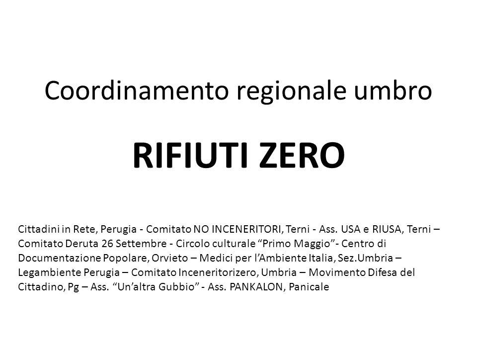 Coordinamento regionale umbro RIFIUTI ZERO Cittadini in Rete, Perugia - Comitato NO INCENERITORI, Terni - Ass.