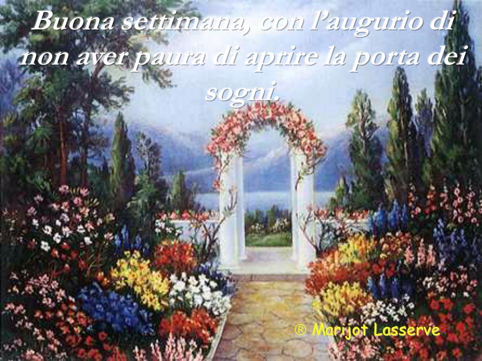 Quante volte preferiamo morire nei nostri affanni, per paura di aprire quella porta, la porta dei nostri sogni,...