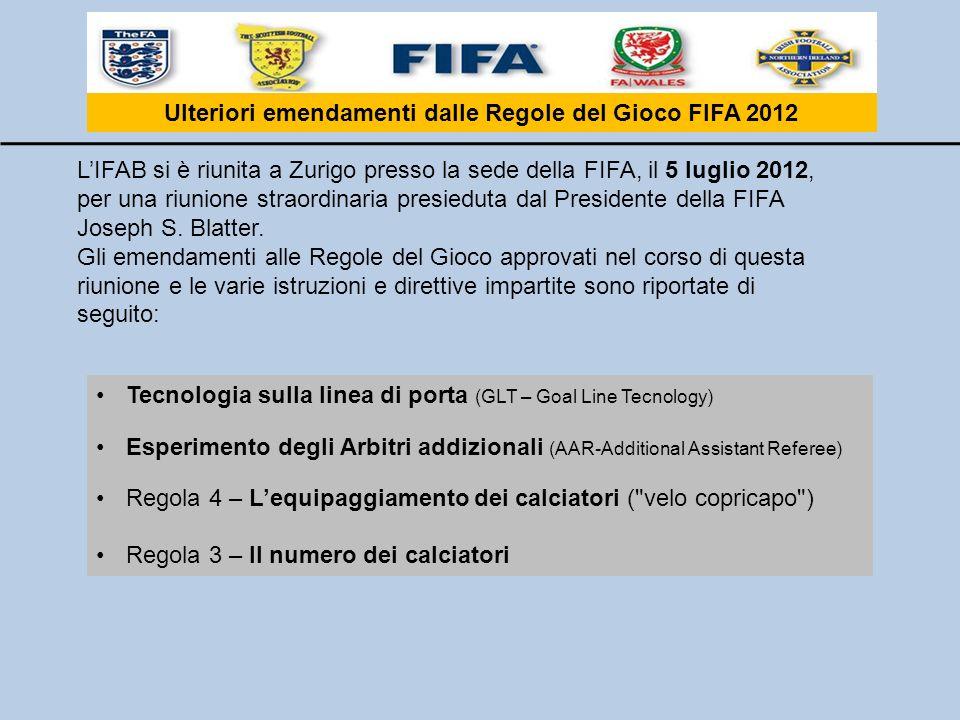 LIFAB si è riunita a Zurigo presso la sede della FIFA, il 5 luglio 2012, per una riunione straordinaria presieduta dal Presidente della FIFA Joseph S.