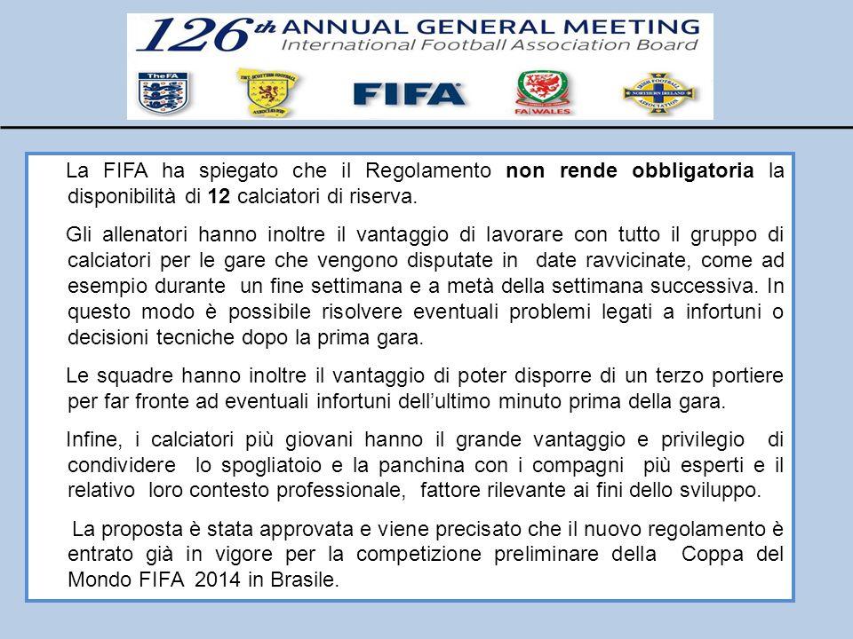 La FIFA ha spiegato che il Regolamento non rende obbligatoria la disponibilità di 12 calciatori di riserva. Gli allenatori hanno inoltre il vantaggio