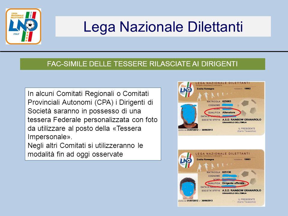 Lega Nazionale Dilettanti FAC-SIMILE DELLE TESSERE RILASCIATE AI DIRIGENTI In alcuni Comitati Regionali o Comitati Provinciali Autonomi (CPA) i Dirige