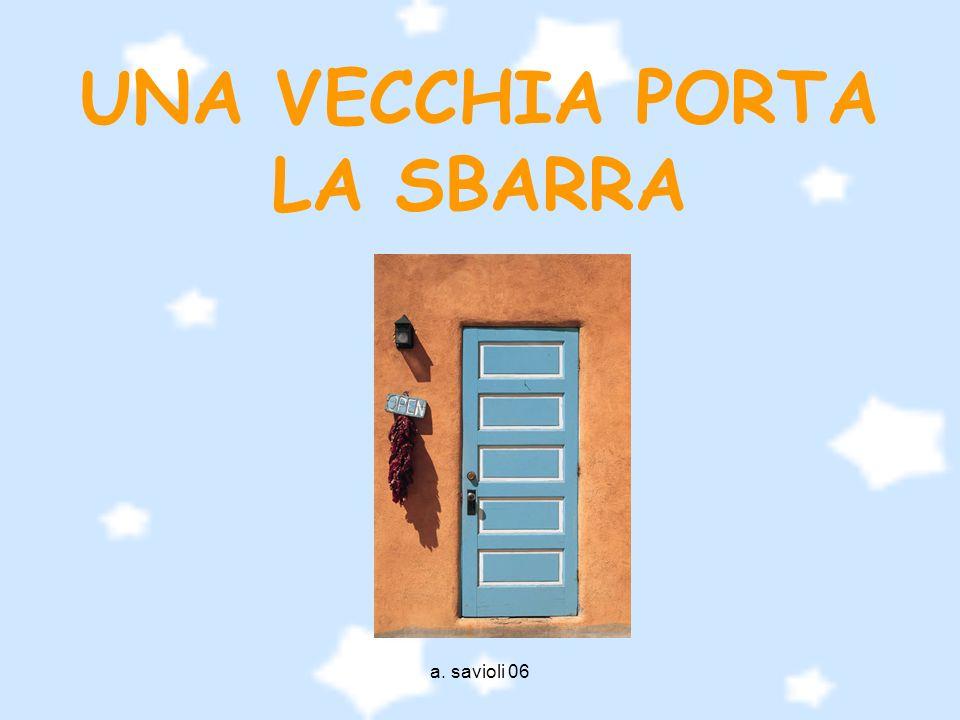 a. savioli 06 UNA VECCHIA PORTA LA SBARRA