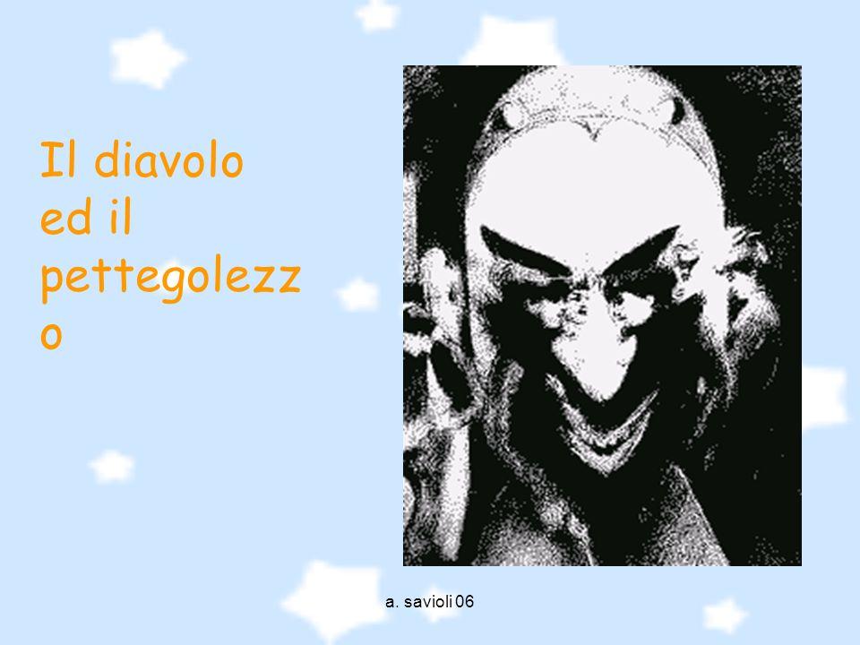 a. savioli 06 Il diavolo ed il pettegolezz o