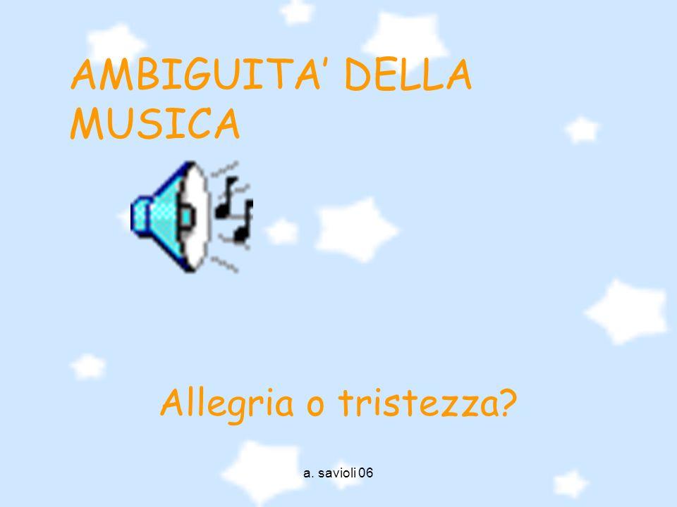a. savioli 06 AMBIGUITA DELLA MUSICA Allegria o tristezza?
