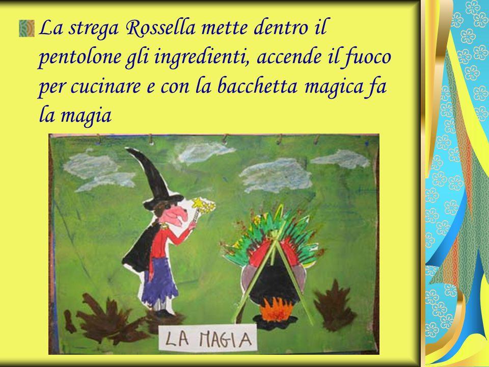 La strega Rossella mette dentro il pentolone gli ingredienti, accende il fuoco per cucinare e con la bacchetta magica fa la magia