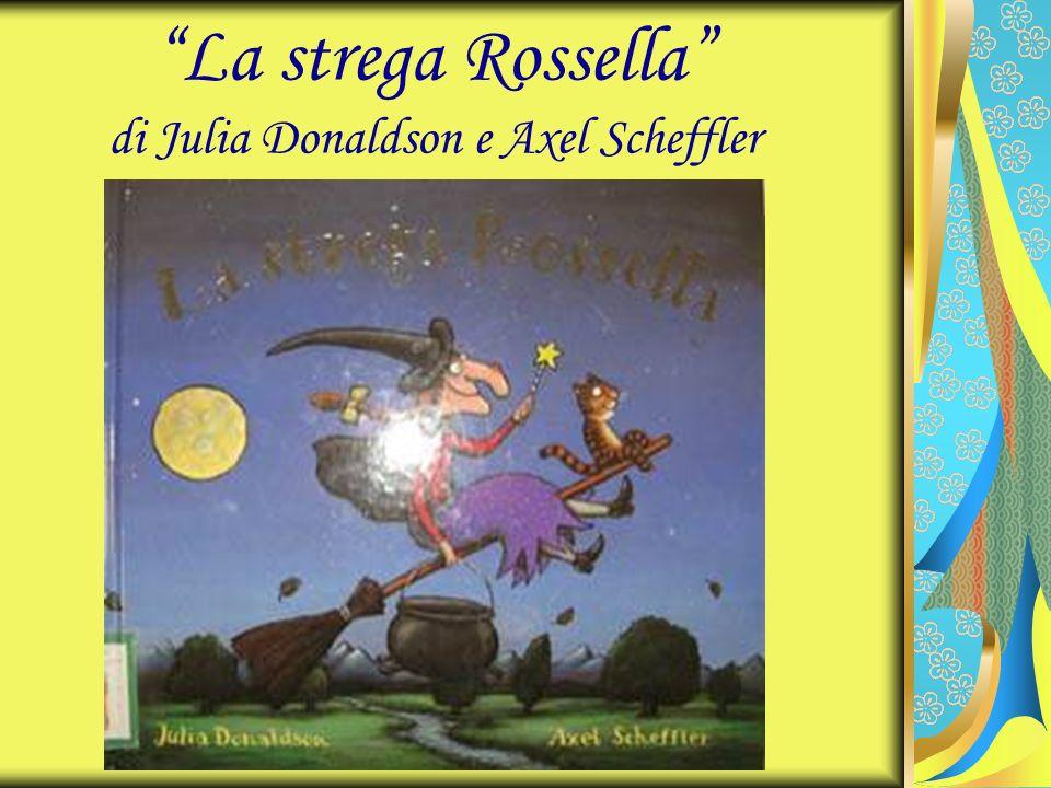 La strega Rossella di Julia Donaldson e Axel Scheffler