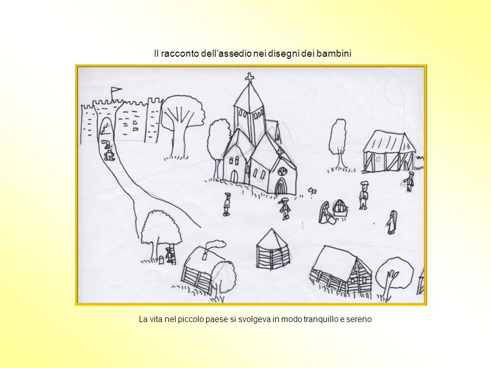 Il racconto dellassedio nei disegni dei bambini La vita nel piccolo paese si svolgeva in modo tranquillo e sereno