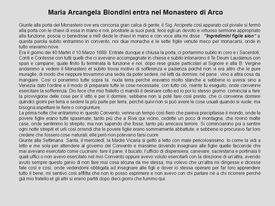 Maria Arcangela Biondini entra nel Monastero di Arco Giunte alla porta del Monastero ove era concorsa gran calca di gente, il Sig.